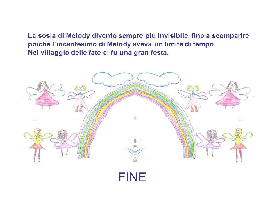 La sosia di Melody diventò sempre più invisibile, fino a scomparire poiché l'incantesimo di Melody aveva un limite di tempo.