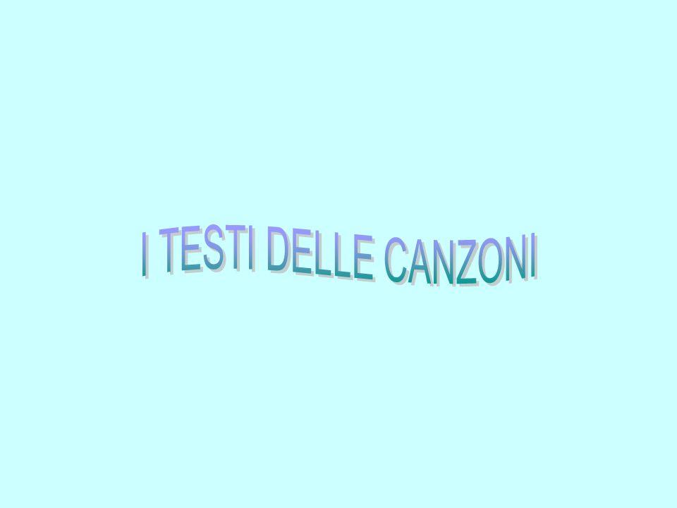 I TESTI DELLE CANZONI