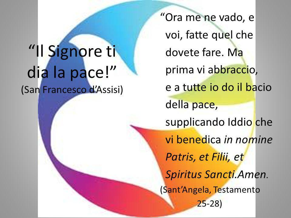 Il Signore ti dia la pace! (San Francesco d'Assisi)