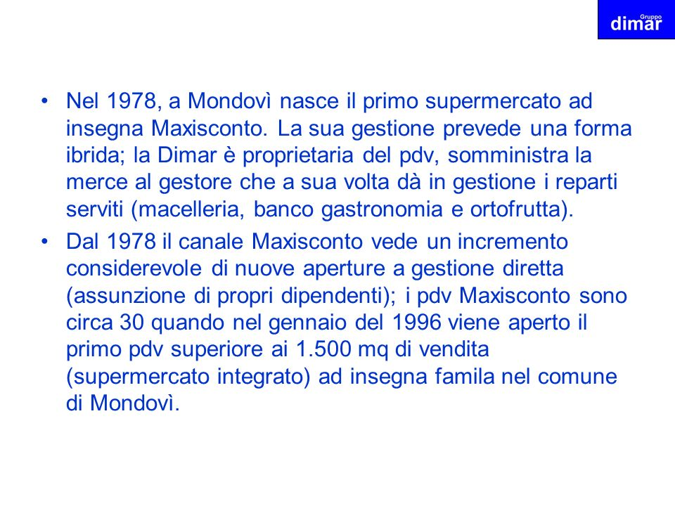 Nel 1978, a Mondovì nasce il primo supermercato ad insegna Maxisconto