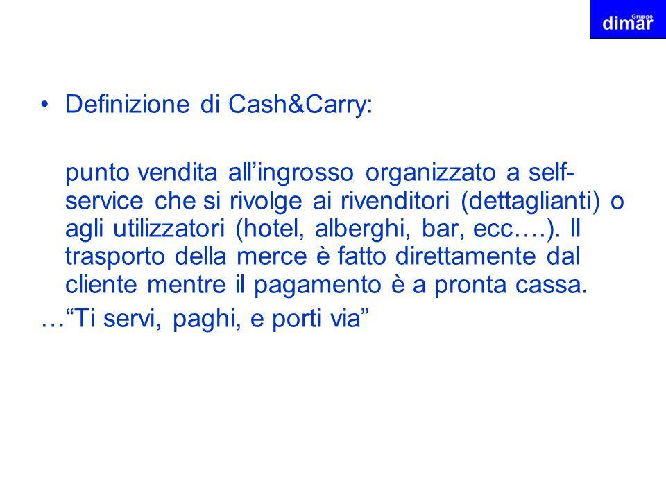 Definizione di Cash&Carry: