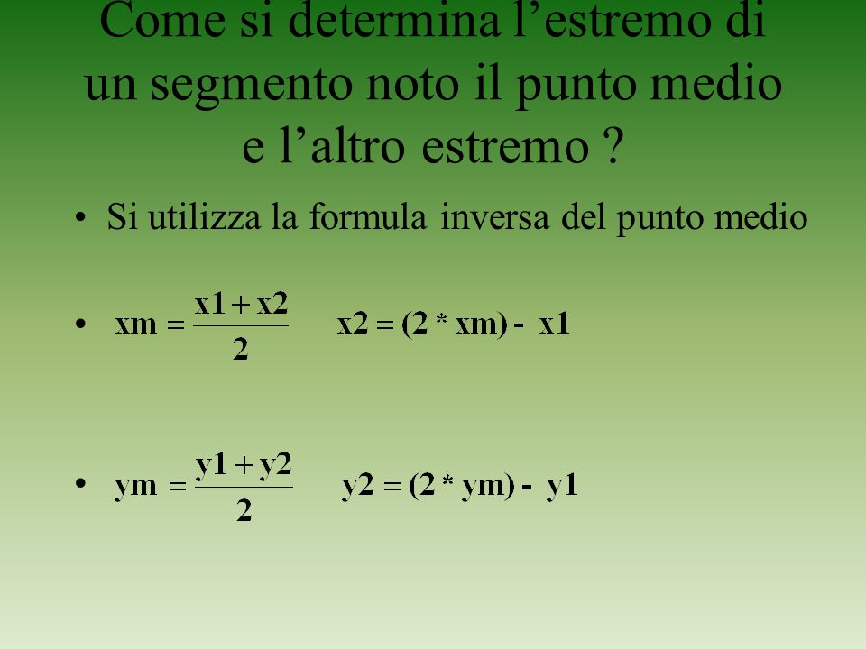 Come si determina l'estremo di un segmento noto il punto medio e l'altro estremo