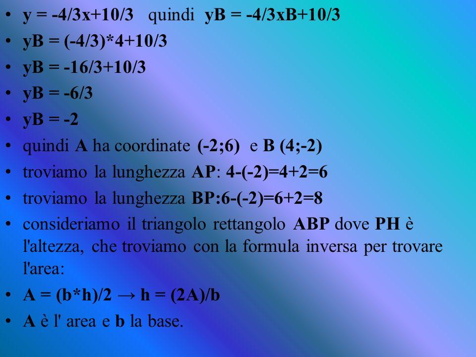y = -4/3x+10/3 quindi yB = -4/3xB+10/3