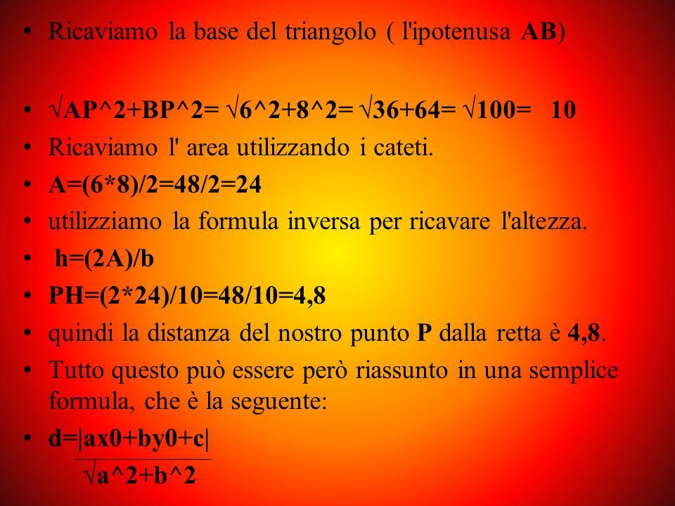 Ricaviamo la base del triangolo ( l ipotenusa AB)