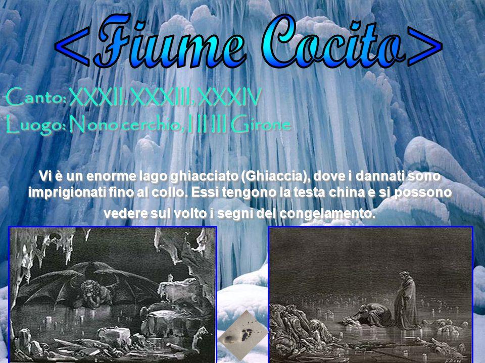 <Fiume Cocito> Canto: XXXII, XXXIII, XXXIV