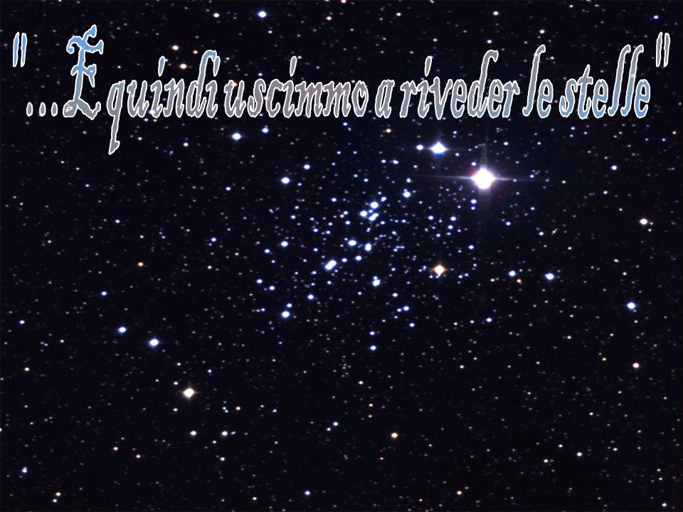 ...E quindi uscimmo a riveder le stelle