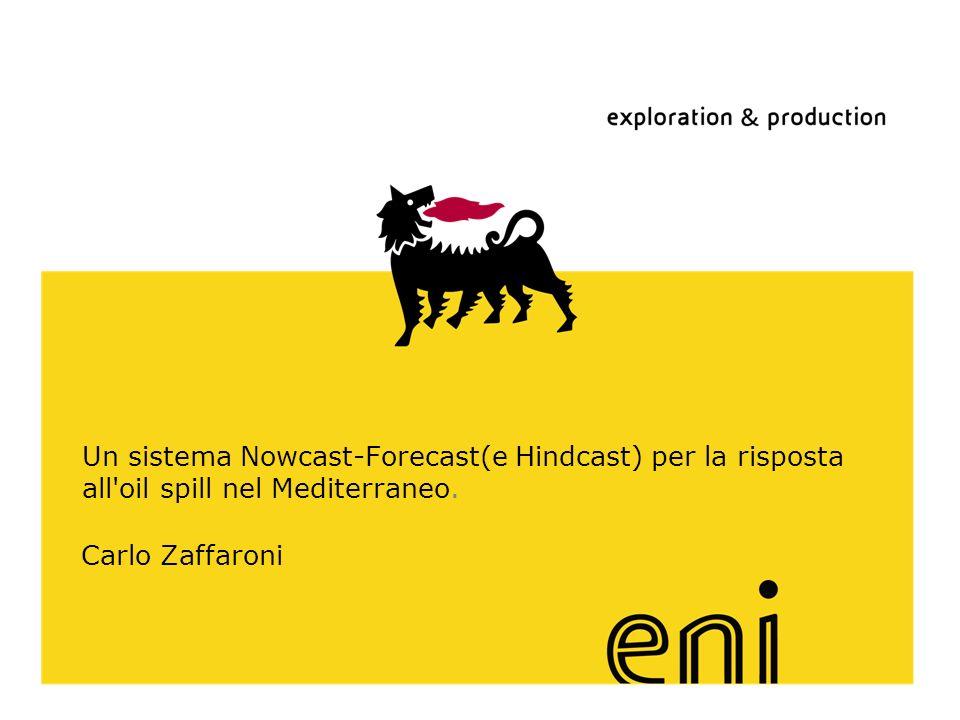 Un sistema Nowcast-Forecast(e Hindcast) per la risposta all oil spill nel Mediterraneo.