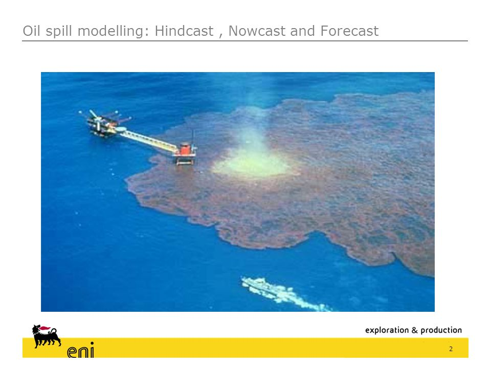 Oil spill modelling: Hindcast , Nowcast and Forecast