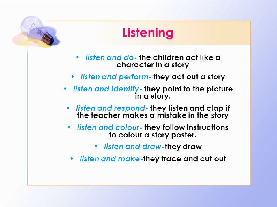 Listening listen and do- the children act like a character in a story