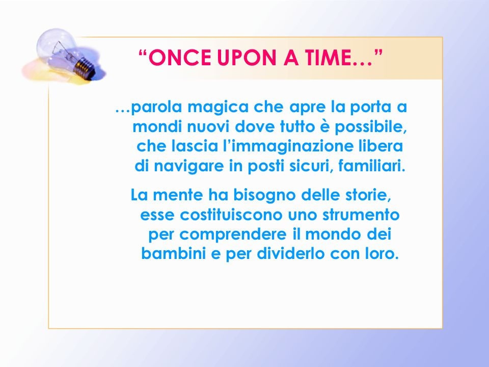 ONCE UPON A TIME…
