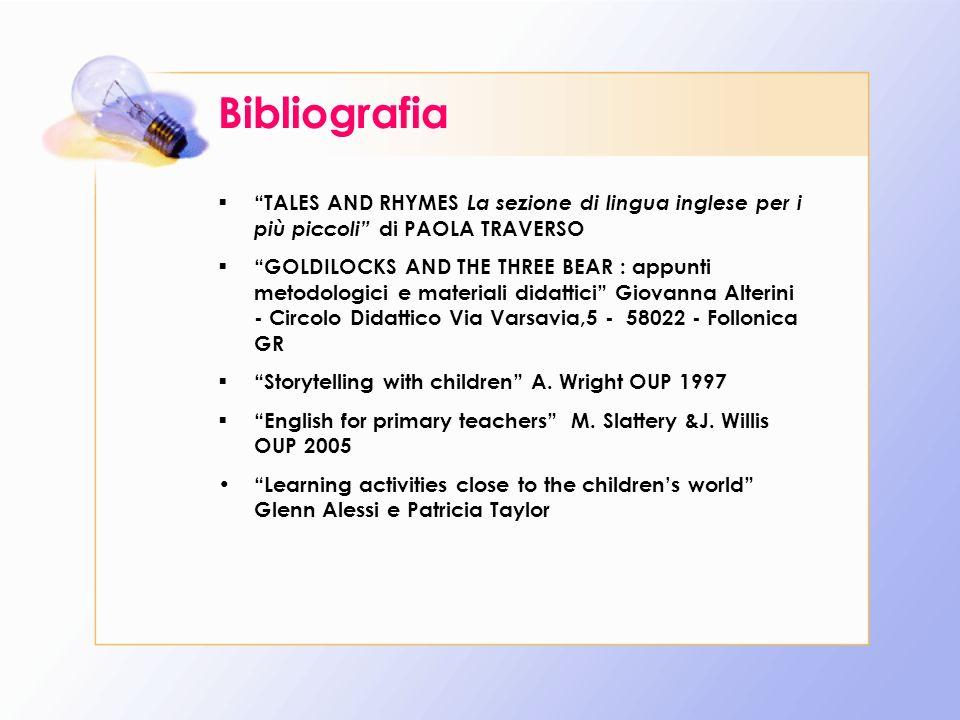Bibliografia TALES AND RHYMES La sezione di lingua inglese per i più piccoli di PAOLA TRAVERSO.