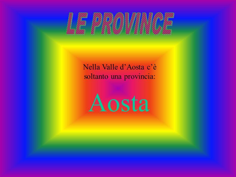 Nella Valle d'Aosta c'è soltanto una provincia: