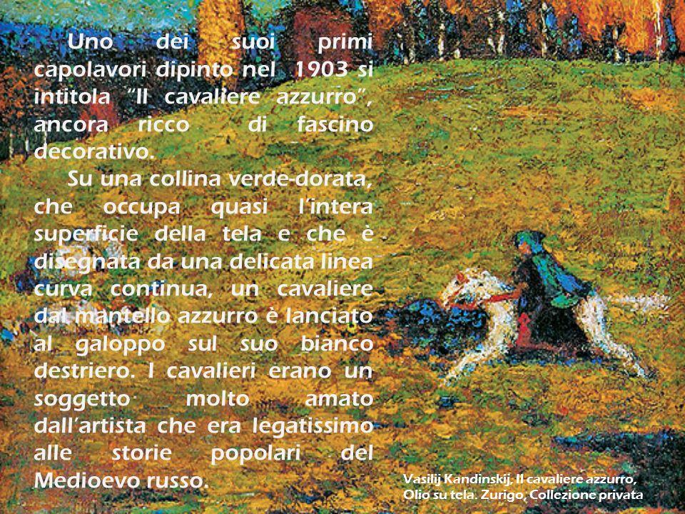 Uno dei suoi primi capolavori dipinto nel 1903 si intitola Il cavaliere azzurro , ancora ricco di fascino decorativo.
