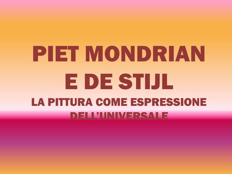 PIET MONDRIAN E DE STIJL LA PITTURA COME ESPRESSIONE DELL'UNIVERSALE