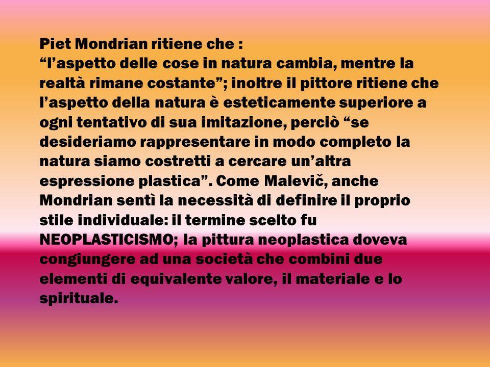 Piet Mondrian ritiene che :