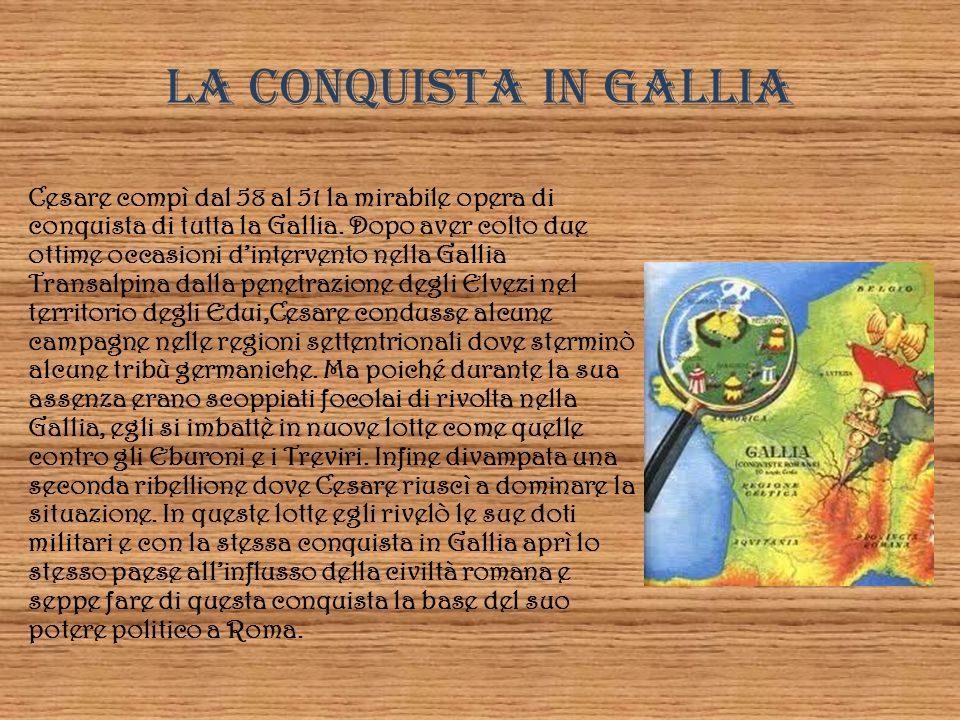LA CONQUISTA IN GALLIA