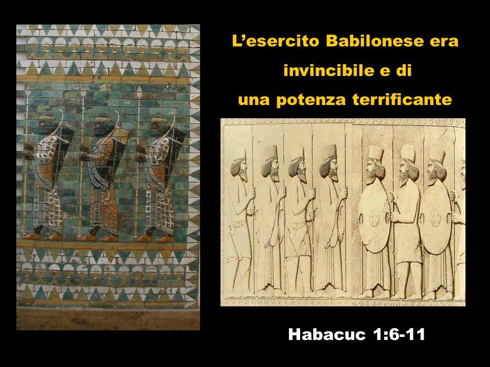L'esercito Babilonese era invincibile e di una potenza terrificante