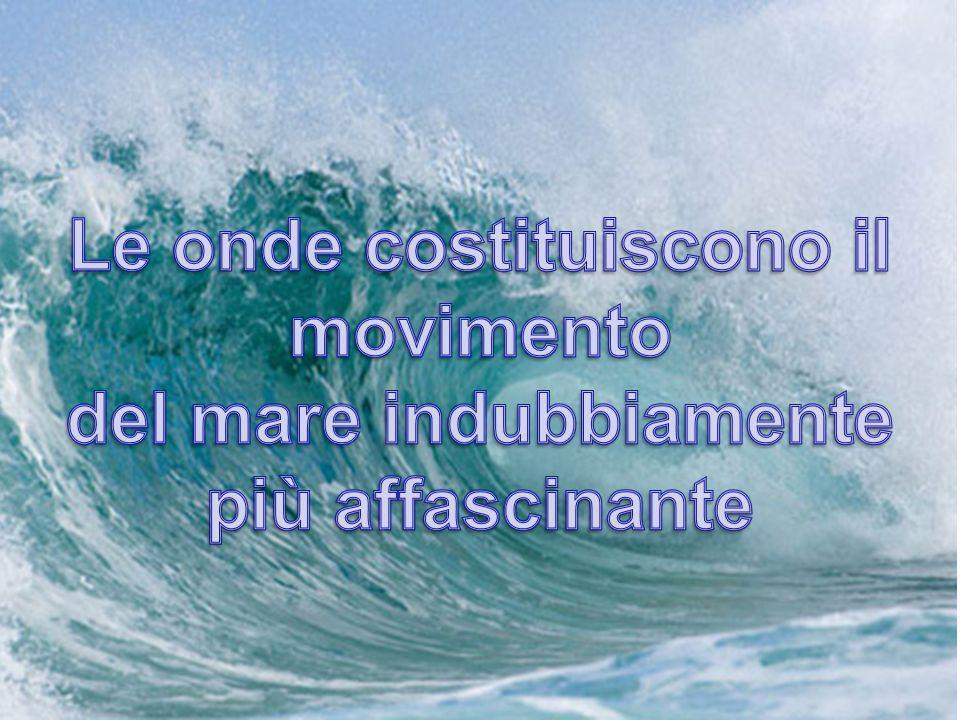 Le onde costituiscono il movimento