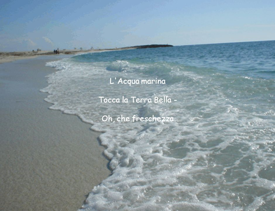 L Acqua marina Tocca la Terra Bella - Oh, che freschezza