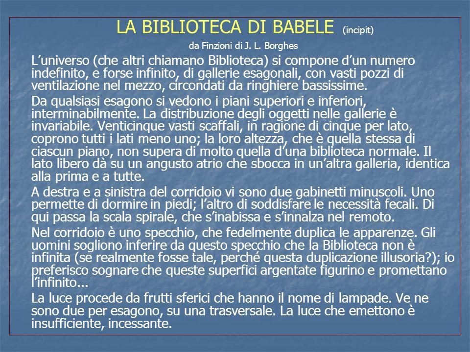 LA BIBLIOTECA DI BABELE (incipit) da Finzioni di J. L. Borghes