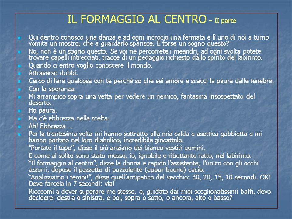 IL FORMAGGIO AL CENTRO – II parte