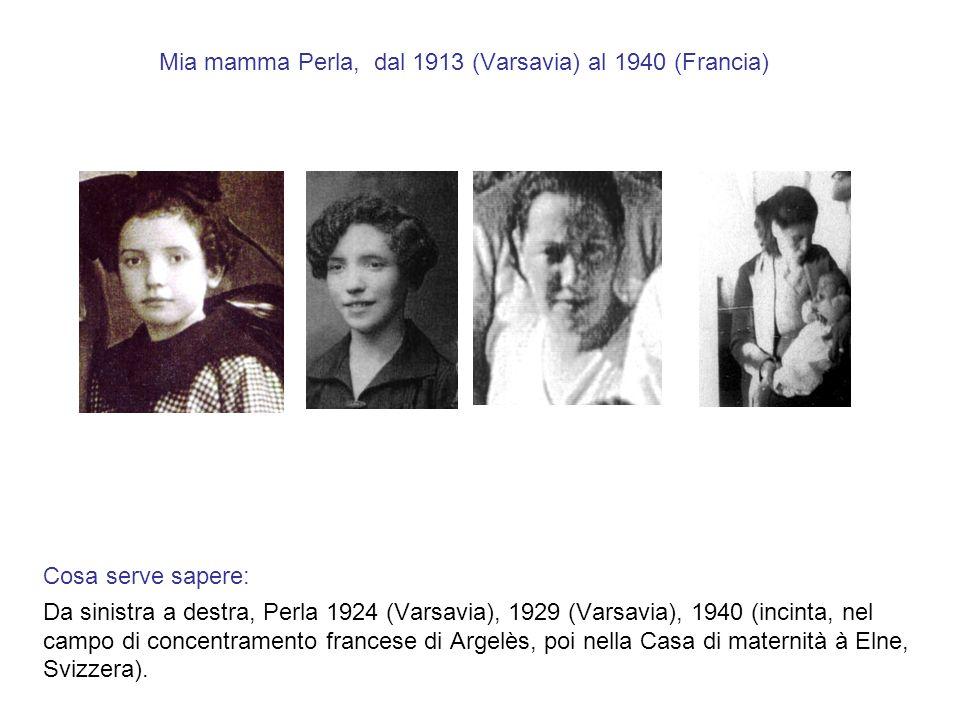 Mia mamma Perla, dal 1913 (Varsavia) al 1940 (Francia)