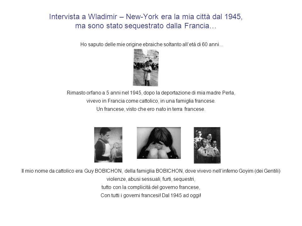 Intervista a Wladimir – New-York era la mia città dal 1945, ma sono stato sequestrato dalla Francia…