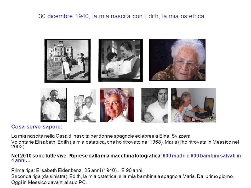 30 dicembre 1940, la mia nascita con Edith, la mia ostetrica