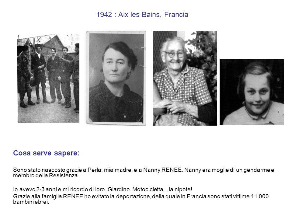 1942 : Aix les Bains, Francia Cosa serve sapere: