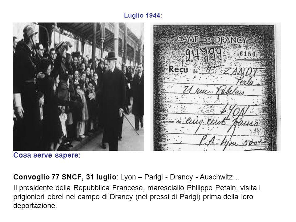 Convoglio 77 SNCF, 31 luglio: Lyon – Parigi - Drancy - Auschwitz…