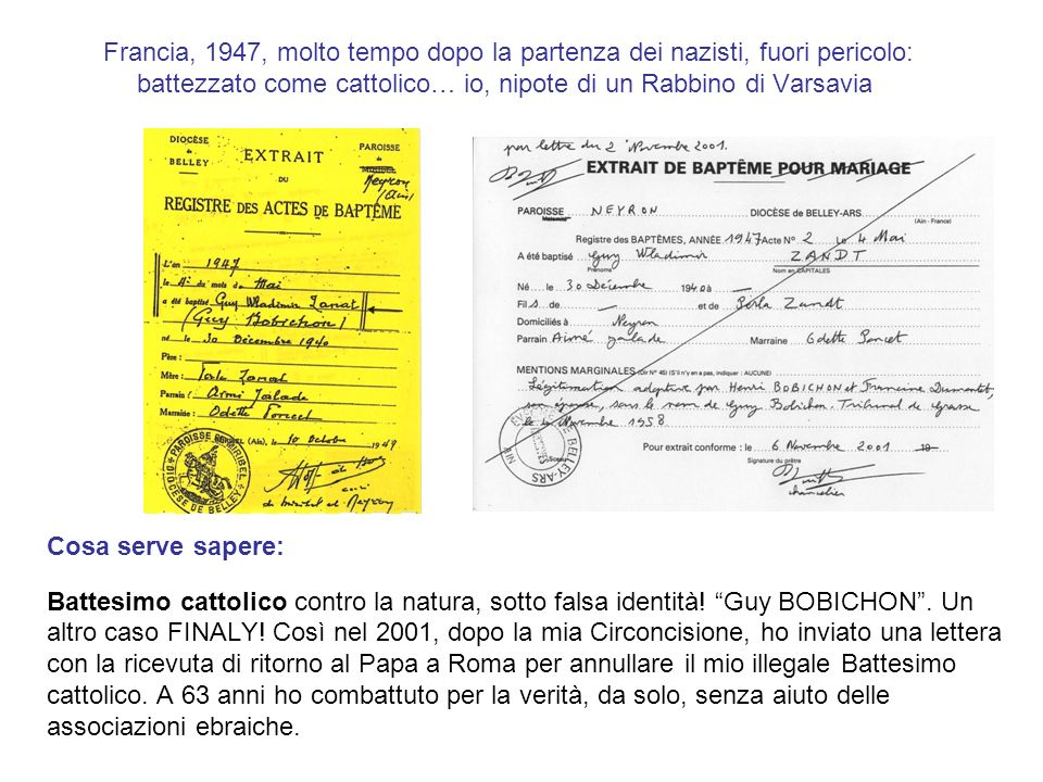 Francia, 1947, molto tempo dopo la partenza dei nazisti, fuori pericolo: battezzato come cattolico… io, nipote di un Rabbino di Varsavia