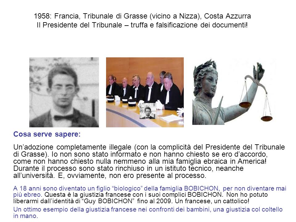 1958: Francia, Tribunale di Grasse (vicino a Nizza), Costa Azzurra Il Presidente del Tribunale – truffa e falsificazione dei documenti!