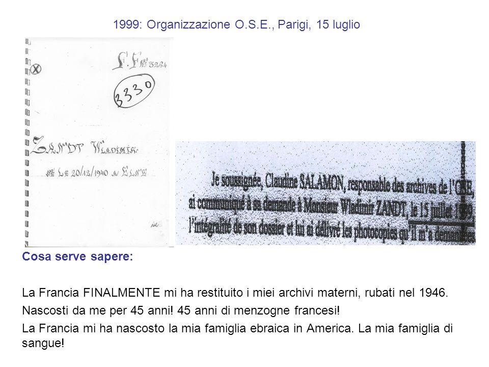 1999: Organizzazione O.S.E., Parigi, 15 luglio
