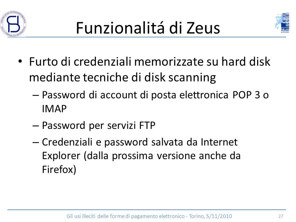 Funzionalitá di Zeus Furto di credenziali memorizzate su hard disk mediante tecniche di disk scanning.