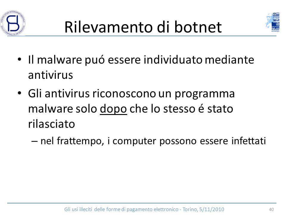 Rilevamento di botnet Il malware puó essere individuato mediante antivirus.