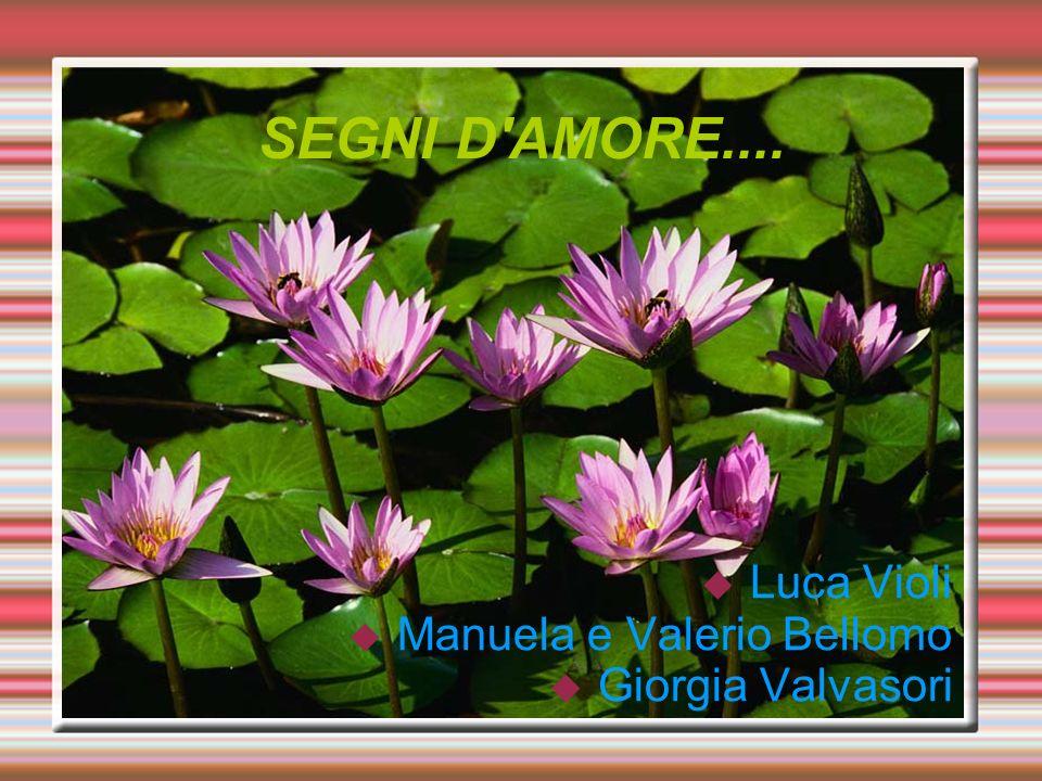 SEGNI D AMORE.... Luca Violi Manuela e Valerio Bellomo