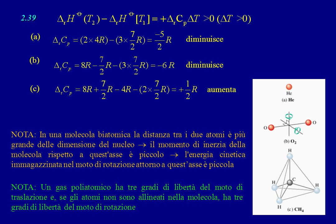 2.39 (a) diminuisce. (b) diminuisce. (c) aumenta.