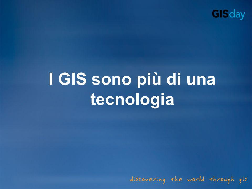 I GIS sono più di una tecnologia