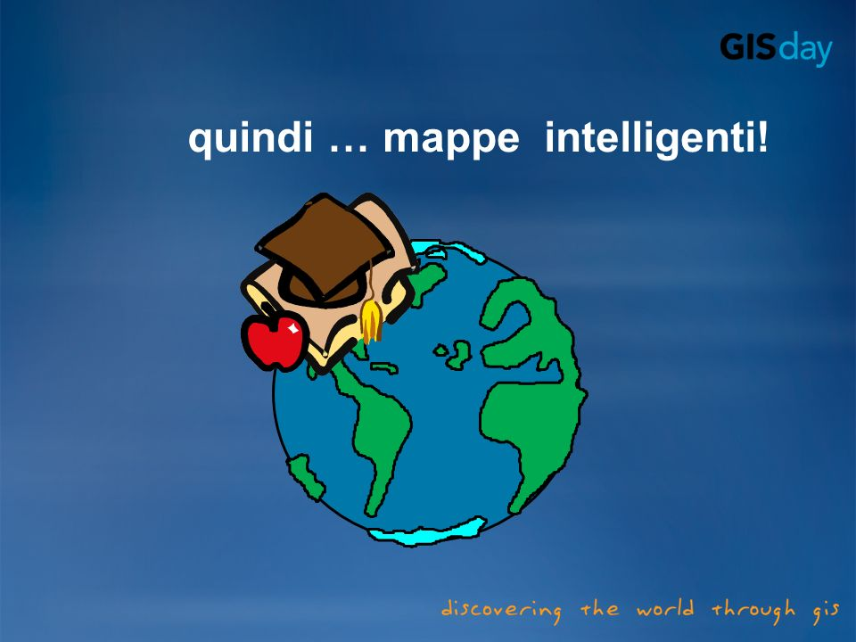 quindi … mappe intelligenti!