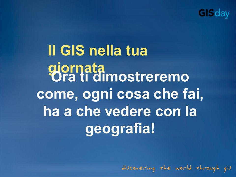 Il GIS nella tua giornata
