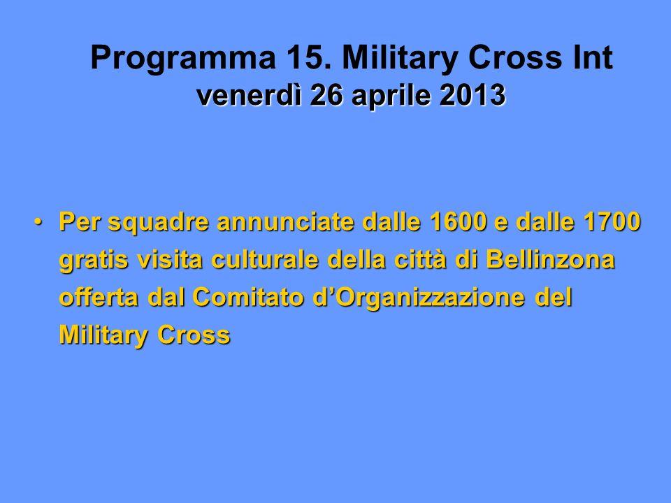 Programma 15. Military Cross Int venerdì 26 aprile 2013