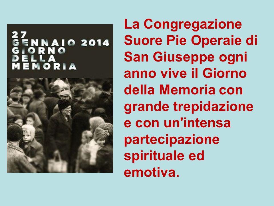 La Congregazione Suore Pie Operaie di San Giuseppe ogni anno vive il Giorno della Memoria con grande trepidazione e con un intensa partecipazione spirituale ed emotiva.