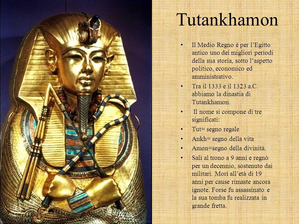 Tutankhamon Il Medio Regno è per l'Egitto antico uno dei migliori periodi della sua storia, sotto l'aspetto politico, economico ed amministrativo.