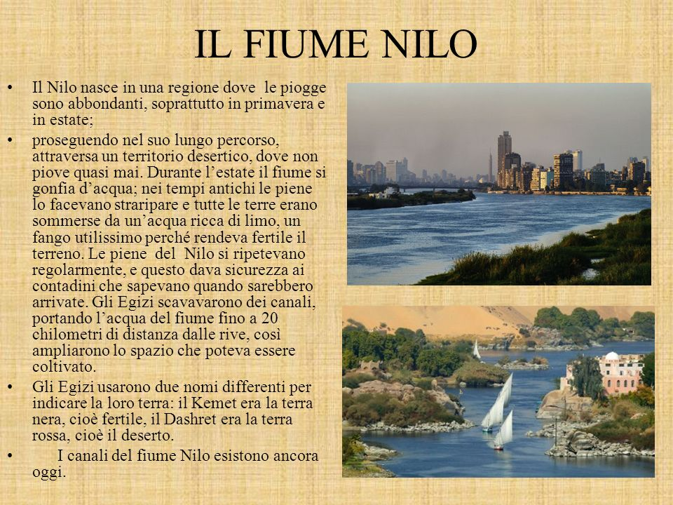 IL FIUME NILO Il Nilo nasce in una regione dove le piogge sono abbondanti, soprattutto in primavera e in estate;