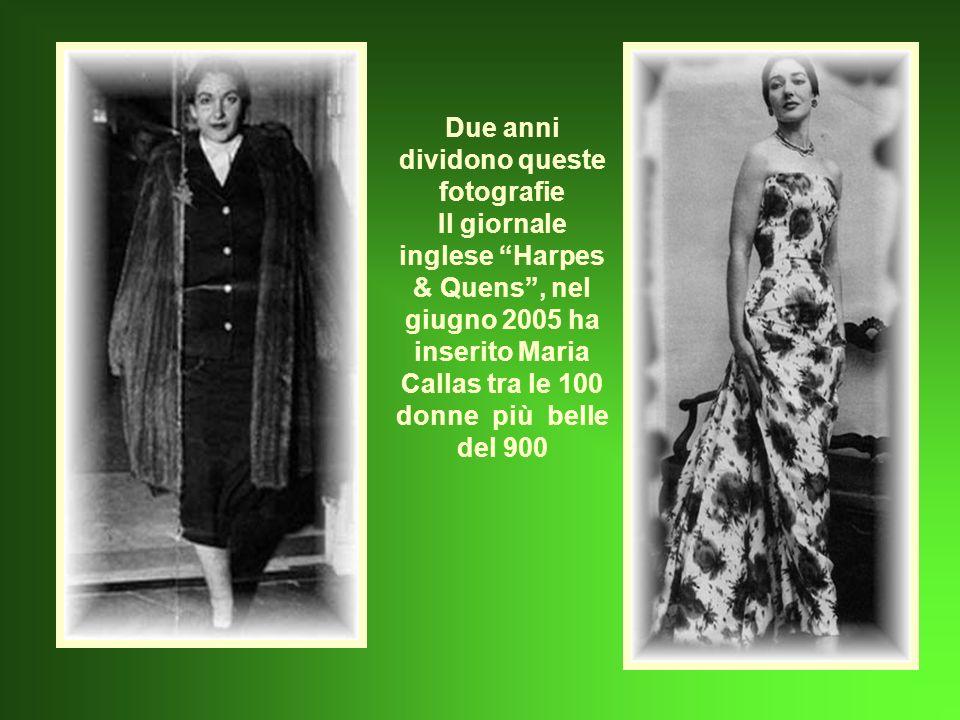 Due anni dividono queste fotografie Il giornale inglese Harpes & Quens , nel giugno 2005 ha inserito Maria Callas tra le 100 donne più belle del 900
