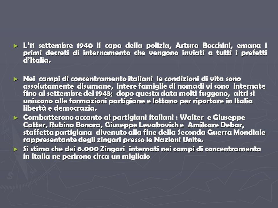L'11 settembre 1940 il capo della polizia, Arturo Bocchini, emana i primi decreti di internamento che vengono inviati a tutti i prefetti d'Italia.