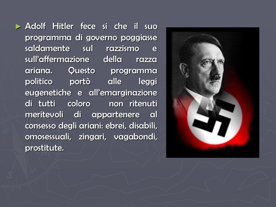 Adolf Hitler fece si che il suo programma di governo poggiasse saldamente sul razzismo e sull'affermazione della razza ariana.