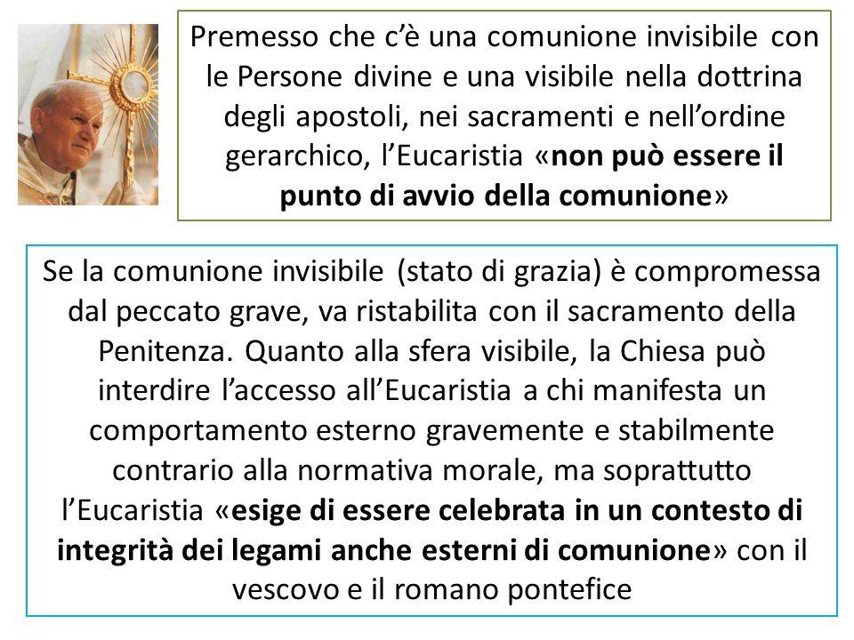 Premesso che c'è una comunione invisibile con le Persone divine e una visibile nella dottrina degli apostoli, nei sacramenti e nell'ordine gerarchico, l'Eucaristia «non può essere il punto di avvio della comunione»