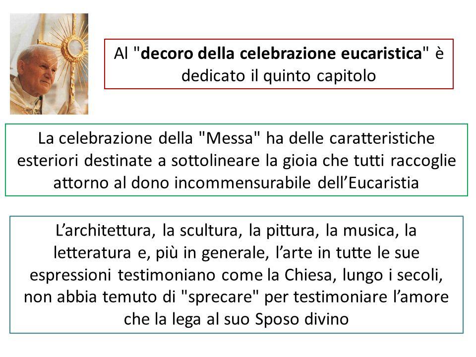Al decoro della celebrazione eucaristica è dedicato il quinto capitolo