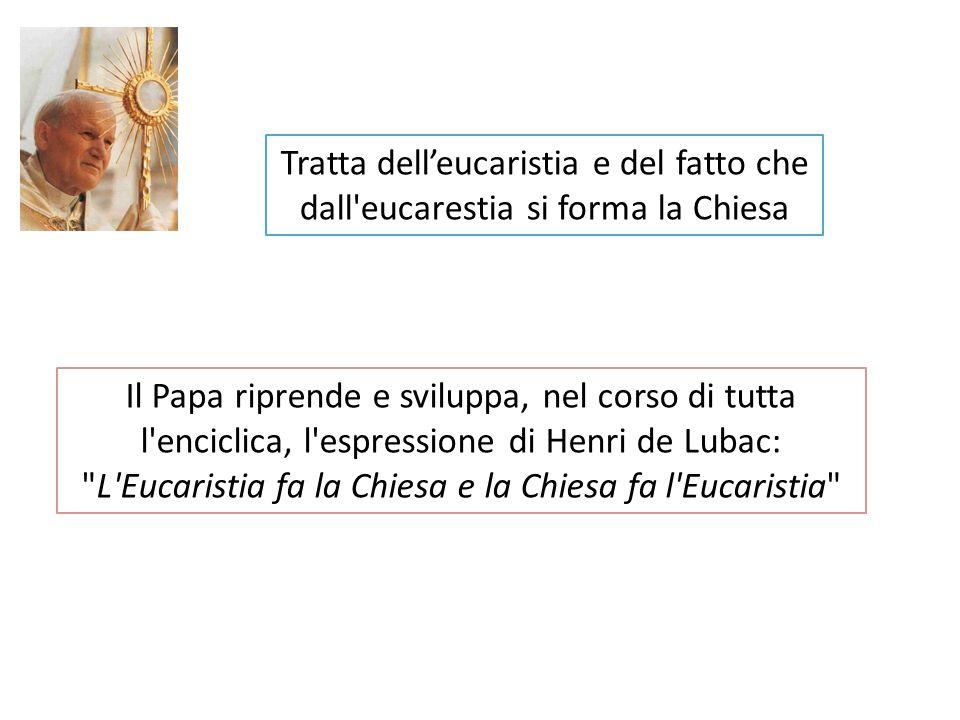 Tratta dell'eucaristia e del fatto che dall eucarestia si forma la Chiesa